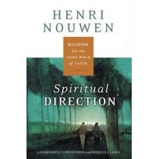 Spiritual Direction: Wisdom for the Long Walk of Faith: An Experience by Henri J.M. Nouwen