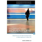 The Ignatian Adventure Experiencing the Spiritual Exercises of St Ignatius in Daily Life by Father Kevin O'Brien SJ
