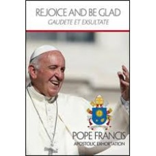 Rejoice and Be Glad (Gaudete Et Exsultate) by Pope Franics