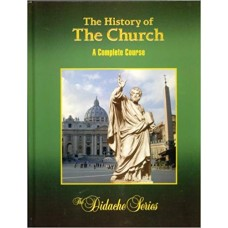 The History of the Church A Complete Course First Edition by Rev. Peter V. Armenio