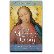 33 Days to Morning Glory by Father Michael Gaitley MIC