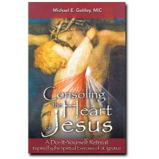 Consoling the Heart of Jesus - A Do-It-Yourself Retreat by Michael Gaitley MIC