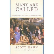 Many Are Called - Rediscovering the Glory of the Priesthood