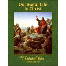 Our Moral Life in Christ, Semester Edition