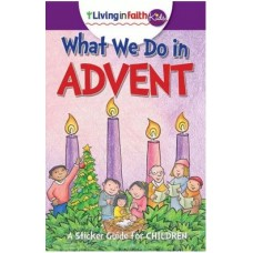 Living In Faith Kids What We Do In Advent