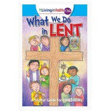 Living In Faith Kids What We Do In Lent