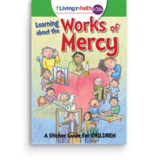Living In Faith Kids Learning About the Works of Mercy