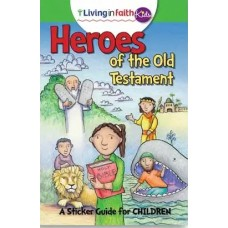 Living In Faith Kids Heroes of the Old Testament