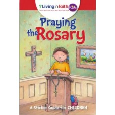 Living In Faith Kids Praying the Rosary